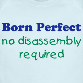 Born Perfect: No disassembly (circumcision) required